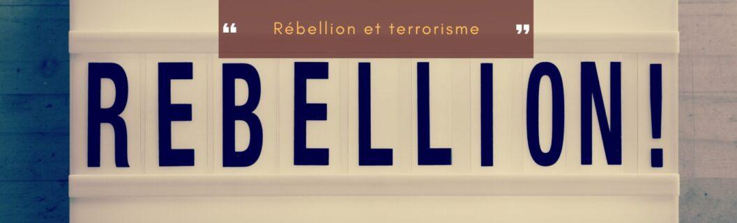 rébellion et terrorisme